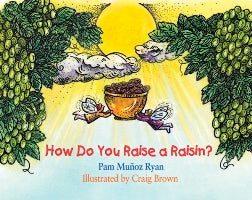 How Do You Raise a Raisin