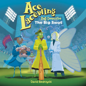 Ace Lacewing, Bug Detective: The Big Swat book cover image