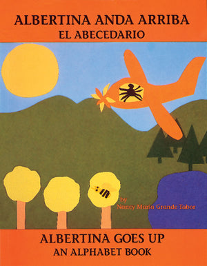 Albertina anda arriba: El abecedario/ Albertina Goes Up: An Alphabet Book cover image