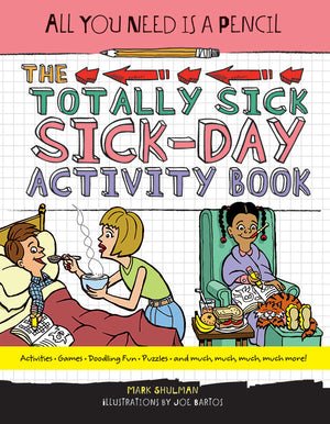 All You Need Is a Pencil  The Totally Sick Sick-Day Activity Book cover image