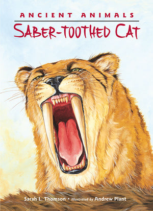 Ancient Animals: Saber-toothed Cat book cover image