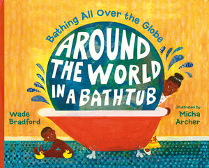 Around the World in a Bathtub: Bathing All Over the Globe book cover