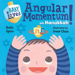 Baby Loves Angular Momentum on Hannukah!