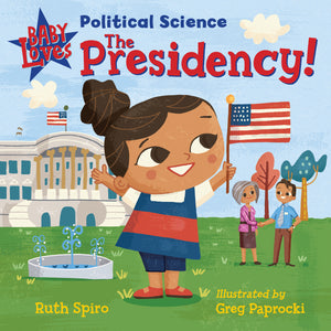 Baby Loves Political Science: The Presidency book cover image