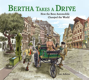 Bertha Takes a Drive: How the Benz Automobile Changed the World book cover