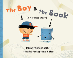 The Boy & the Book [a wordless story] cover image