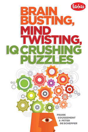 Brain Busting, Mind Twisting, IQ Crushing Puzzles book cover image
