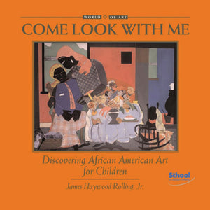 Come Look With Me: Discovering African American Art for Children book cover