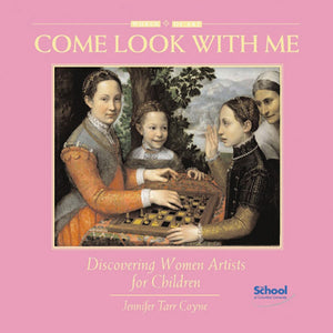 Come Look With Me: Discovering Women Artists for Children book cover