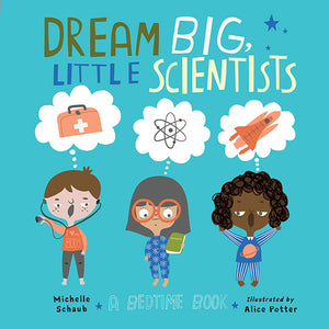 Dream Big, Little Scientists book cover
