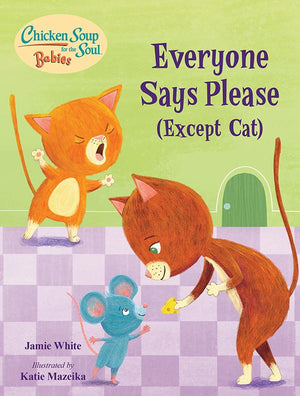 Everyone Says Please (Except Cat)