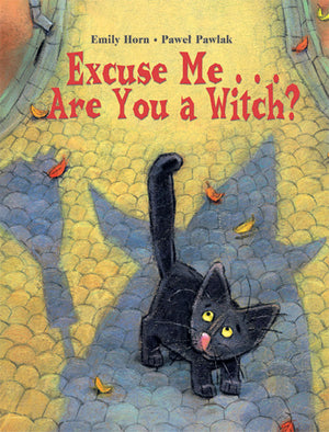 Excuse Me... Are You a Witch? cover image
