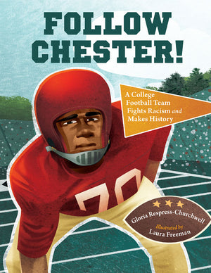 Follow Chester! A College Football Team Fights Racism and Makes History