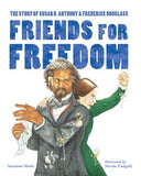 Friends for Freedom: <br><font size=2>The Story of Susan B. Anthony & Frederick Douglass</font>