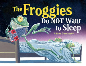 The Froggies Do NOT Want to Sleep