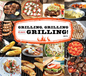 Grilling, Grilling & More Grilling! book cover image