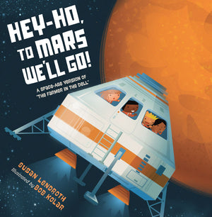 Hey-Ho, to Mars We'll Go! book cover