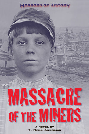 Horrors of History: Massacre of the Miners book cover