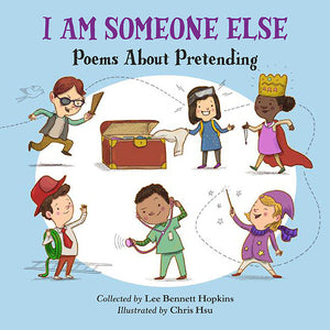 I Am Someone Else: Poems about Pretending book cover