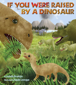 If You Were Raised by a Dinosaur book cover