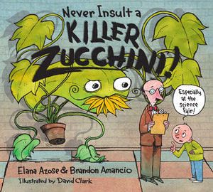 Never Insult a Killer Zucchini! book cover