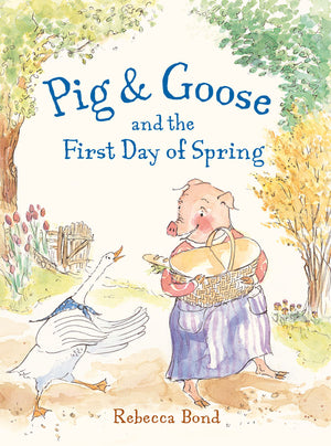 Pig & Goose and the First Day of Spring book cover