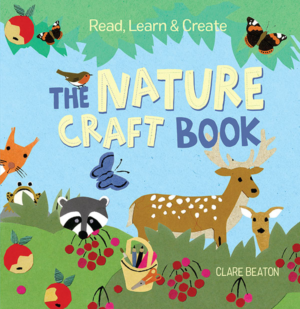 Read, Learn & Create: The Nature Craft Book