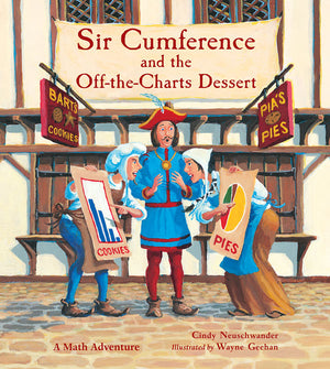Sir Cumference and the Off-the-Charts Dessert book cover
