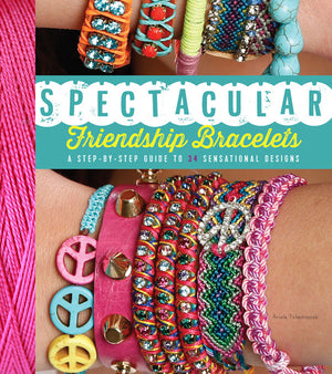 Spectacular Friendship Bracelets book cover