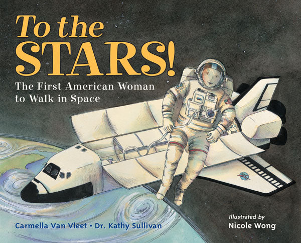To the Stars: The First American Woman to Walk in Space