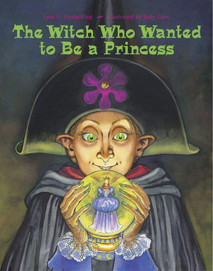 The Witch Who Wanted to Be a Princess book cover