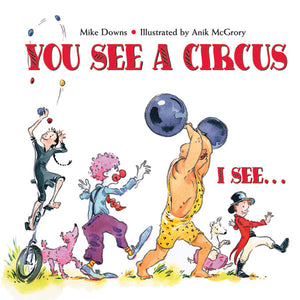 You See a Circus, I See... book cover