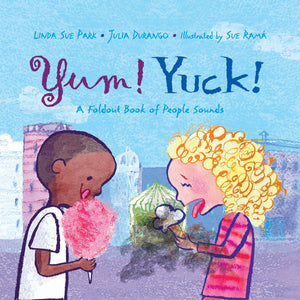 Yum! Yuck! A Foldout Book of People Sounds