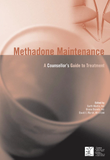 Methadone Maintenance Treatment: A Counsellor's Guide to Treatment