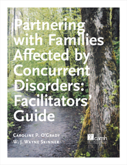 Partnering With Families Affected by Concurrent Disorders