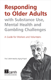 Responding to Older Adults with Substance Use, Mental Health and Gambling Challenges