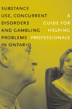 Substance Use, Concurrent Disorders and Gambling Problems in Ontario