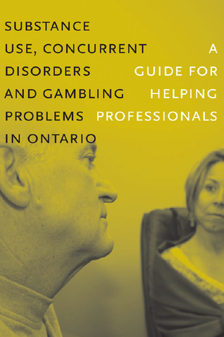 Substance Use, Concurrent Disorders and Gambling Problems in Ontario|Troubles concomitants et problèmes liés à l'usage de substances et aux jeua de hasard et d'argent en Ontario