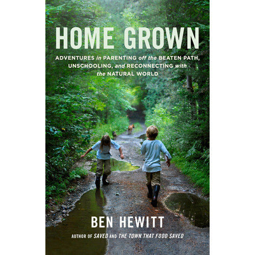 Home Grown: Adventures in Parenting off the Beaten Path