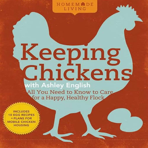Homemade Living: Keeping Chickens