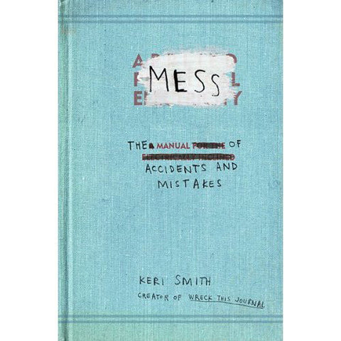Mess: The Manual of Accidents and Mistakes