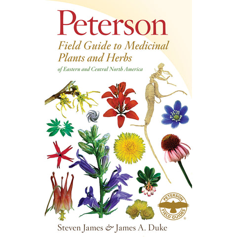 Peterson Field Guide to Medicinal Plants and Herbs of Eastern and Central North America Third Edition