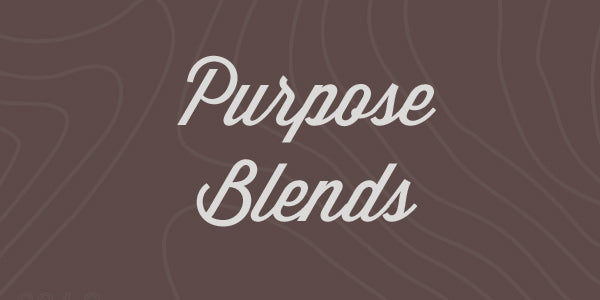 Purpose Blends
