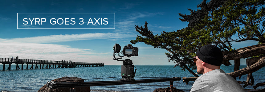 Syrp Goes 3-Axis Blog