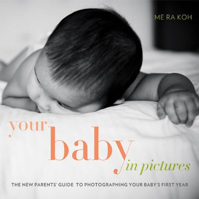 Book: Your Baby in Pictures, camera books, Chuck Newell - Pictureline