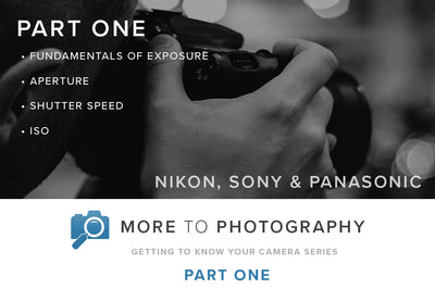 More to Photography Part One - Nikon, Sony & Panasonic (July 21st)