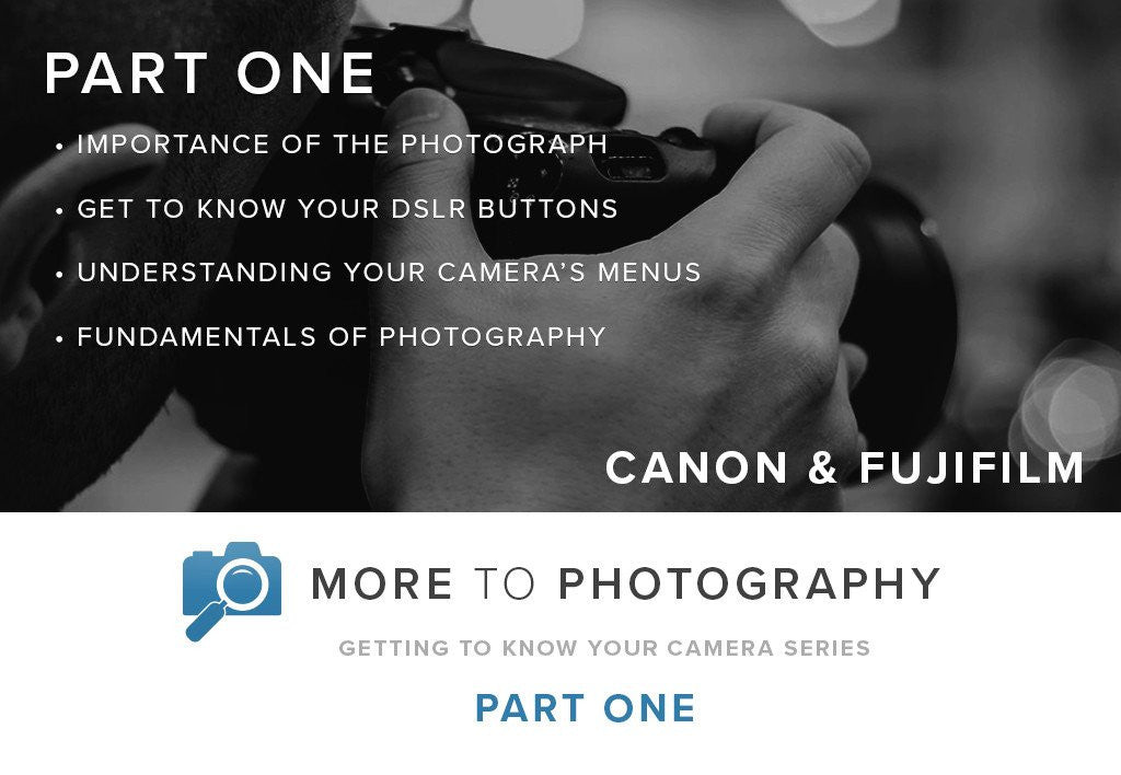 More to Photography Part One Canon & Fujifilm (September 2nd)