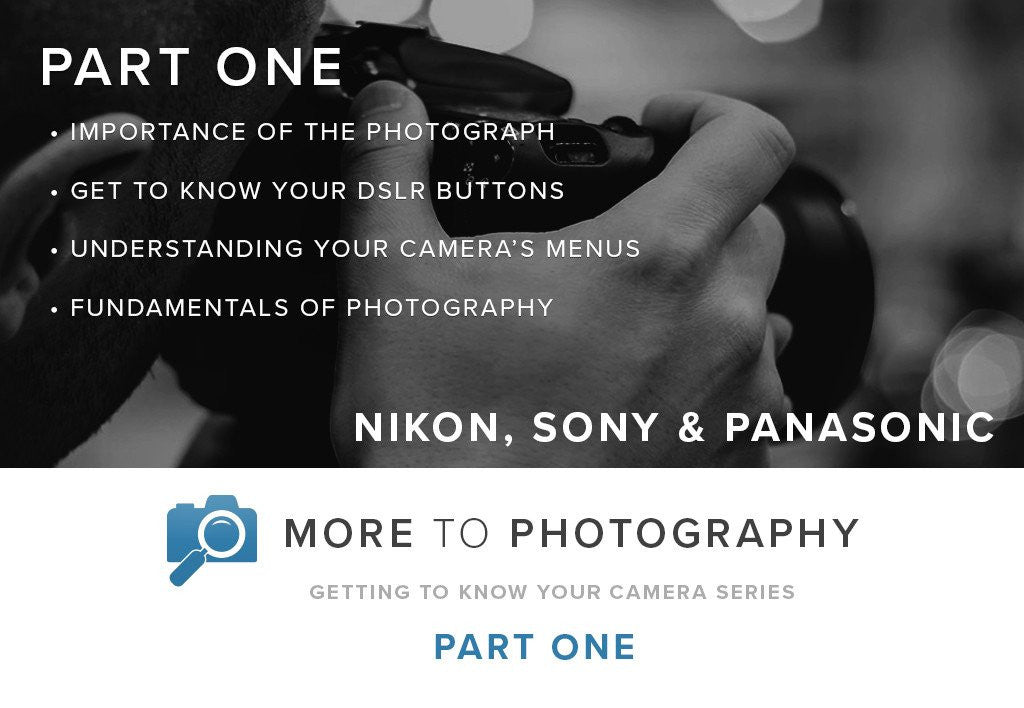 More to Photography Part One - Nikon, Sony & Panasonic (September 9th)