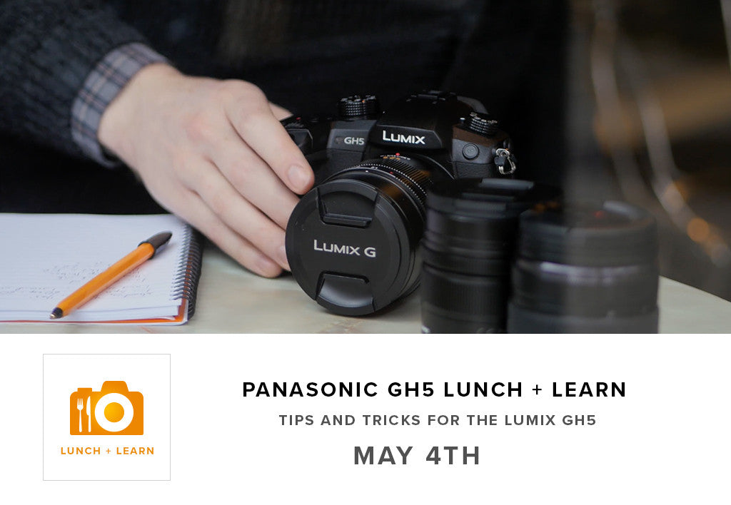 Lunch and Learn -  Panasonic GH5 Tips and Tricks (May 4th)
