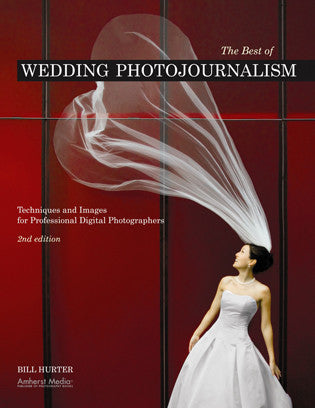 Book: The Best of Wedding Photojournalism: Techniques and Images for Professional Digital Photographers (2nd Ed.), camera books, Amherst - Pictureline